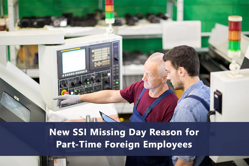 New SSI Missing Day Reason for Part-Time Foreign Employees