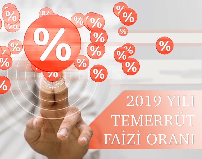2019 YILI TEMERRÜT FAİZİ ORANI BELİRLENDİ