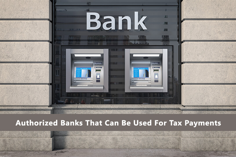 Authorized Banks That Can Be Used For Tax Payments