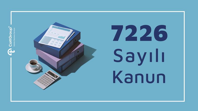 7226 sayılı Bazı Kanunlarda Değişiklik Yapılmasına Dair Kanun ile Getirilen Düzenlemeler