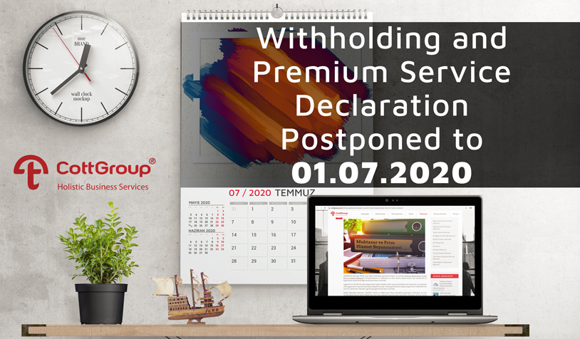 Withholding and Premium Service Declaration Postponed to 01.07.2020