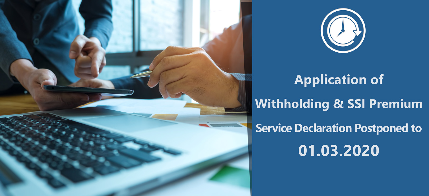 Application of Withholding and Premium Service Declaration in Turkey Has Been Postponed to 01.03.2020