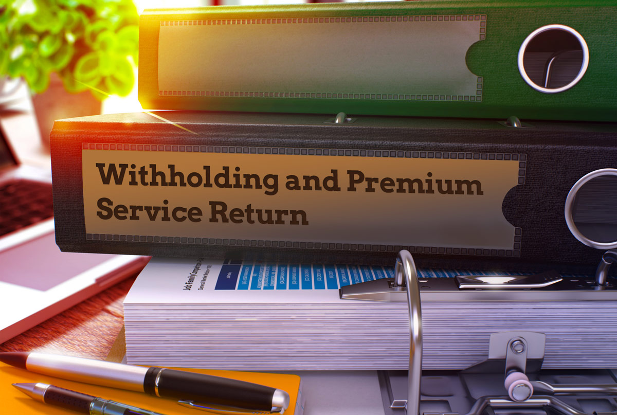WITHHOLDING AND PREMIUM RETURN DECLARATION HAS BEEN POSTPONED TO BE IN EFFECT AS OF OCTOBER 2018