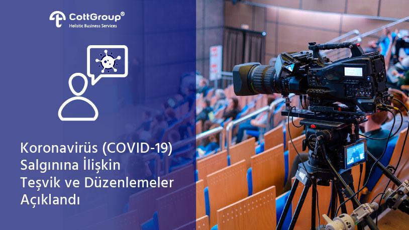 COVID-19 Salgınına İlişkin Teşvik ve Düzenlemeler Açıklandı