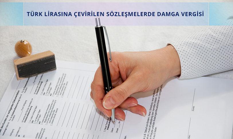Türk Lirasına çevirilen döviz sözleşmelerinde damga vergisi