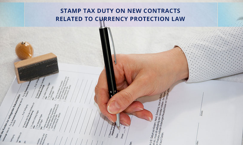 Stamp Tax Duty for the Contracts Impacted by Currency Protection Law