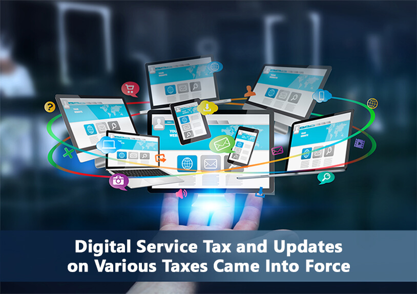Digital Service Tax and Updates on Various Taxes Came Into Force