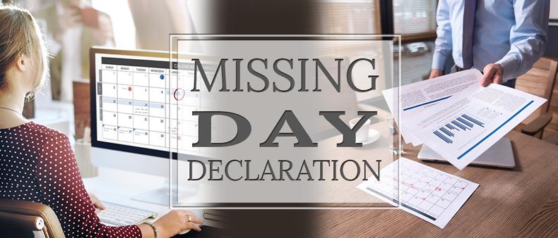New Arrangements Regarding Missing Day Declaration