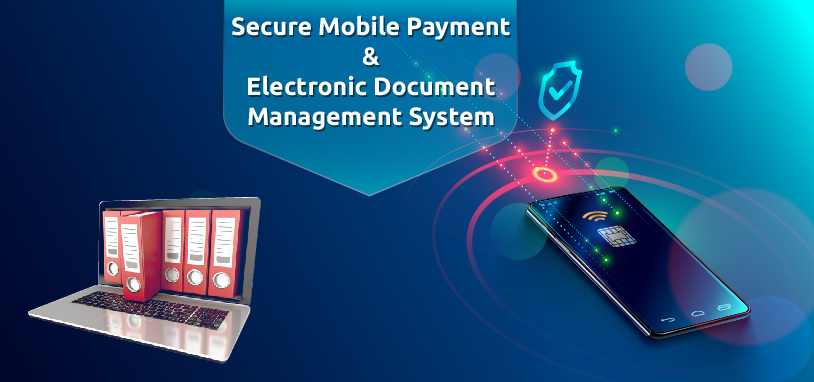 New Term on Secure Mobile Payment & E- Document Management System Financial Documents