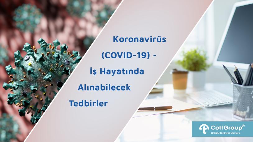 Koronavirüs (COVID-19) - İş Hayatında Alınabilecek Tedbirler