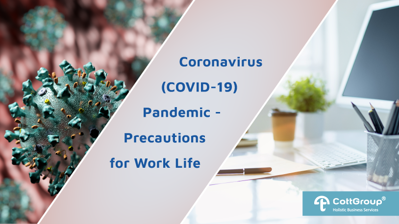 Coronavirus (COVID-19) Pandemic - Precautions for Work Life