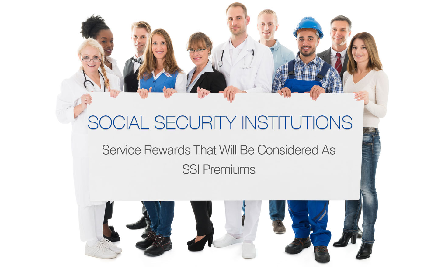 SERVICE REWARDS THAT WILL BE CONSIDERED AS SSI PREMIUMS