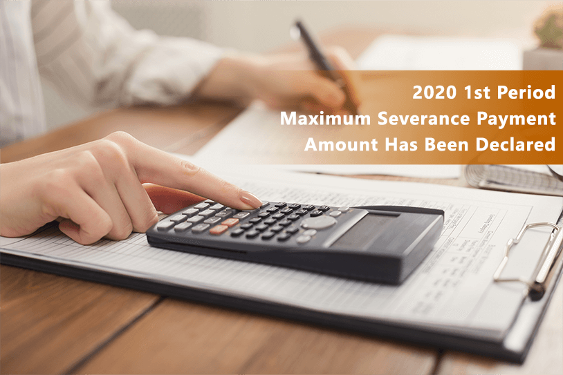 2020 1st Period - Maximum Severance Payment Amount Has Been Declared