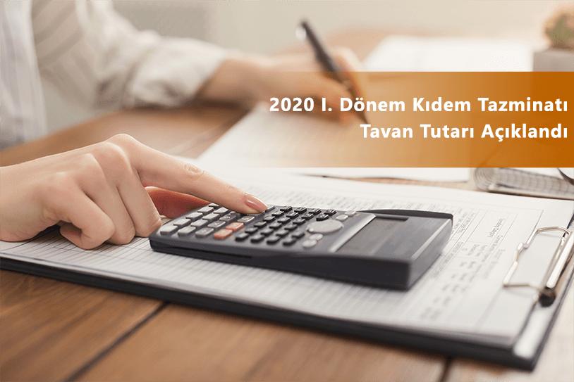 2020 I. Dönem Gelir Vergisinden İstisna Kıdem Tazminatı Tavan Tutarı Açıklandı