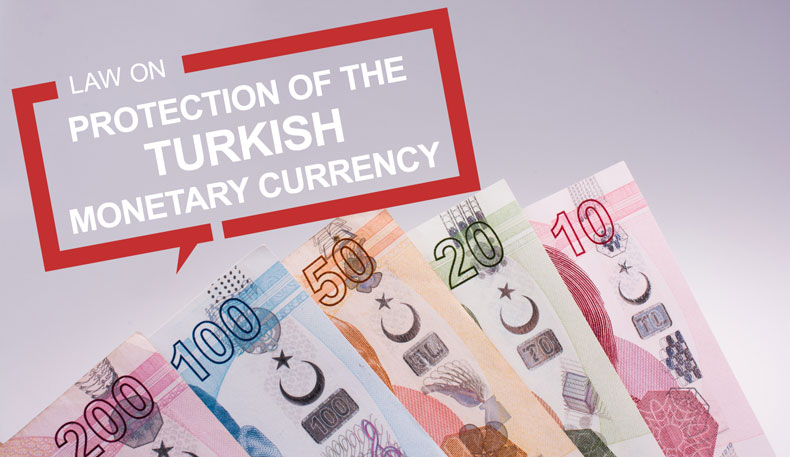 Recent Developments to Protect the Value of Turkish Currency