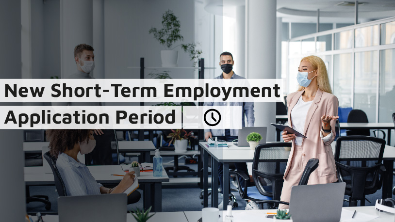 New Short-Term Employment Application Period